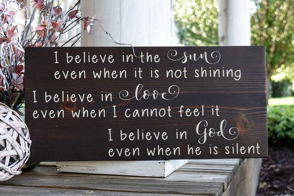FREE U.S. SHIPPING!!!  I believe in the sun even when its not shining wood sign