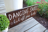 FREE SHIPPING!!!  Dancing shoes kick off your heels wood sign  I  Wedding signs  I  weddings  I  wedding decor