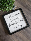 FREE SHIPPING!!!   Welcome to our beautiful chaos wood sign  I  Welcome sign  I  Door sign  I  Door decor  I  Chaos sign  I  Family sign  I  Black and white