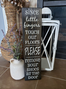 FREE U.S. SHIPPING!!!    Since little fingers touch our floors wood sign  I  No Shoes sign