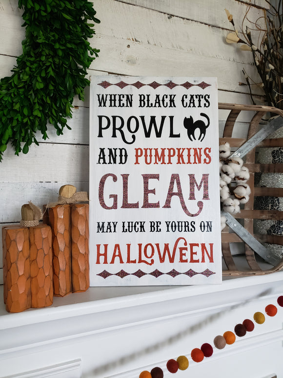 FREE U.S. SHIPPING!!!    When black cats prowl and pumpkins gleam wood sign  I  Halloween