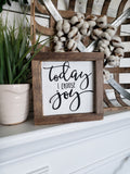 FREE U.S. SHIPPING!!!   Today I choose joy wood sign  I  Joy  I  joy sign