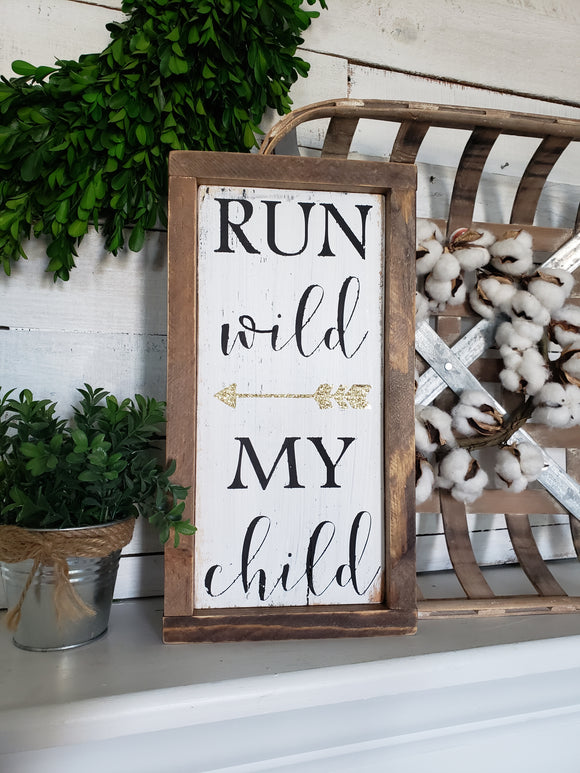 FREE U.S. SHIPPING!!  Run wild my child wood sign  I  Playroom  I  nursery sign