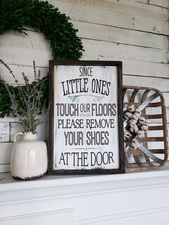 FREE U.S. SHIPPING!!!  Since little ones touch our floors wood sign  I  No shoes