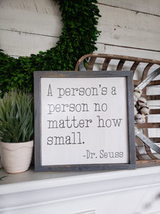 FREE U.S. SHIPPING!!!    A person's a person no matter how small wood sign  I  Dr. Seuss sign