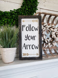 FREE U.S. SHIPPING!!!  Follow your arrow wood sign  I   arrows  I  arrow decor