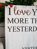 FREE U.S. SHIPPING!!!   I love you more than yesterday  I  Anniversary gift