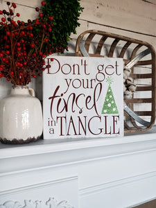 FREE SHIPPING!!!   Don't get your tinsel in a tangle wood sign  I   Christmas  I  Christmas decor  I  Christmas sign