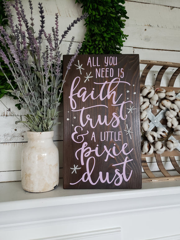 FREE U.S. SHIPPING!!!    Faith Trust and Pixie Dust wood sign  I  Girls nursery