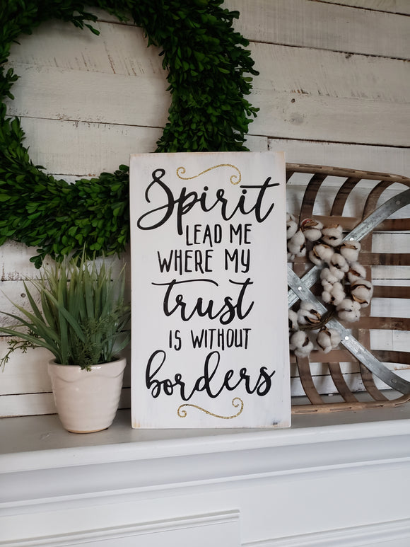 FREE SHIPPING!!!   Spirit lead me where my trust is without boarders wood sign I Spirit lead me  I  Religious sign