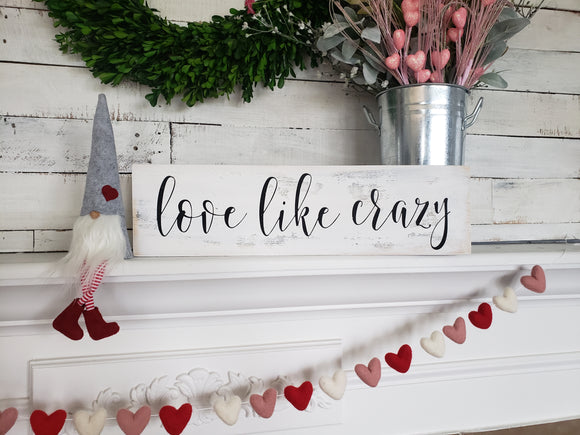 FREE U.S. SHIPPING!!!   Love like crazy wood sign  I  Love like crazy
