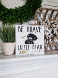 FREE U.S. SHIPPING!!!   Be brave little bear wood sign  I  nursery room decor