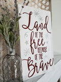 FREE U.S. SHIPPING!!!  Land of the free because of the brace wood sign  I  Forth of July