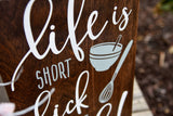 FREE SHIPPING!!!   Life is short lick the bowl wood sign  I  Kitchen sign I  Kitchen decor I  Kitchen I  Wood kitchen sign