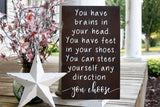 FREE SHIPPING!!!   You have brains in your head wood sign  I nursery signs  I graduation  grad gift idea