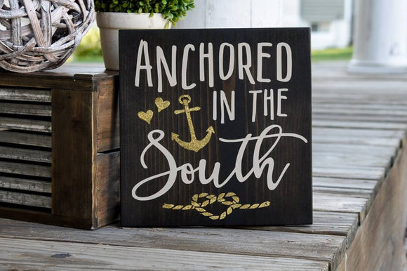 Anchored in the South wood sign  I  Southern sign  I  south  I  wood sign  I Anchor