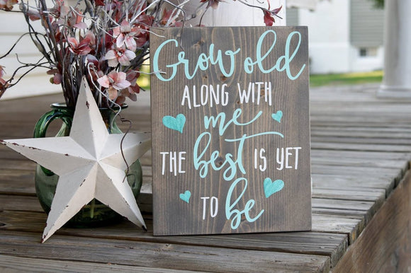 FREE SHIPPING!!!   Grow old along with me the best is yet to be wood sign  I  Wedding decor  I  Wedding sign