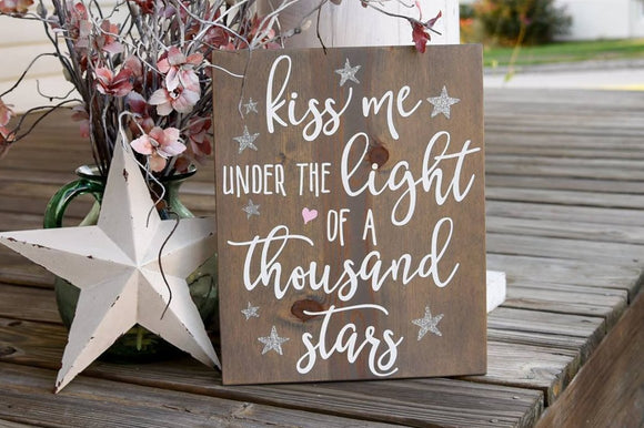 Kiss me under the light of a thousand stars wood sign  I  Wedding sign  I  Wedding decor