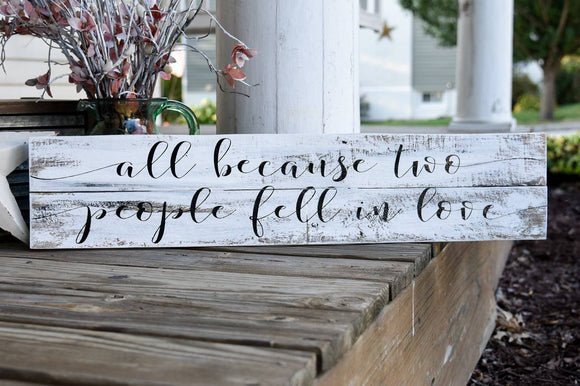 FREE U.S.  SHIPPING!!!   All Because two people fell in love pallet sign  I  Weddings