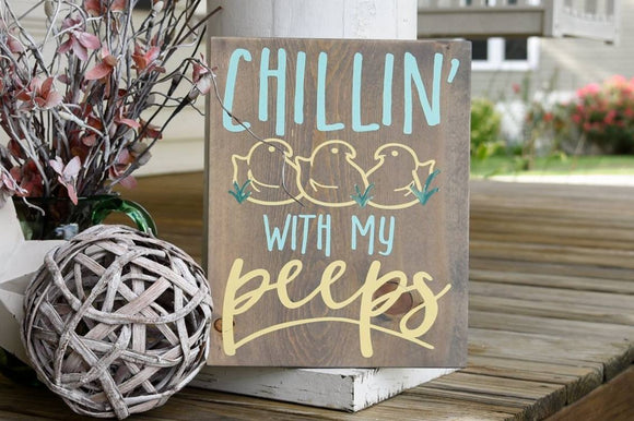 Chillin with my peeps wood sign  I  Easter decor  I  Easter sign  I Spring sign
