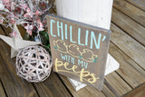 FREE SHIPPING!!!   Chillin with my peeps wood sign  I  Easter decor  I  Easter sign  I Spring sign