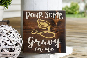 FREE SHIPPING!!!  Pour some gravy on me wood sign  I  Thanksgiving  I  Thanksgiving sign