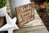 FREE U.S. SHIPPING!!!  Thanksgiving because we have been given much wood sign