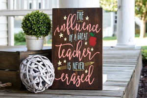 The influence of a great teacher wood sign.  Teacher gift, Teachers, Classroom sign.