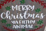 FREE SHIPPING!!!   Merry Christmas ya filthy animal sign  I  Christmas  I  Christmas decor  I Christmas sign