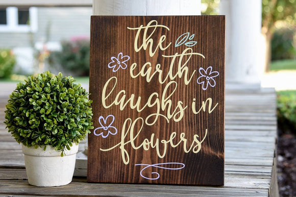 The Earth Laughs in flowers wood sign.  Spring  I  Spring sign  I  Garden  I  Garden sign