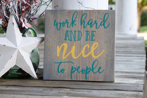 FREE U.S. SHIPPING!!!   Work hard and be nice to people.  Teacher gift