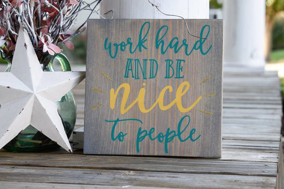 FREE SHIPPING!!!   Work hard and be nice to people.  Teacher gift, teacher sign, Classroom sign, Classroom decor.