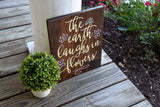 FREE SHIPPING!!!   The Earth Laughs in flowers wood sign.  Spring  I  Spring sign  I  Garden  I  Garden sign