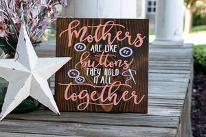 Mother's are like buttons wood sign.  Mother's day gift, moms, gift for mom, craft room sign.