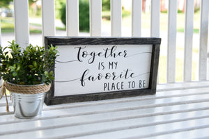 FREE SHIPPING!!!   Together is my favorite place to be wood sign  I  Weddings  I  Wedding signs  I  Black and white  I  home decor