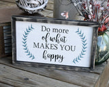 FREE U.S. SHIPPING!!!   Do more of what makes you happy wood sign