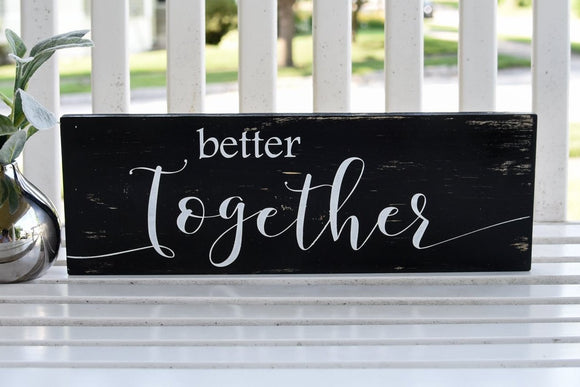 FREE U.S. SHIPPING!!!   Better Together wood sign  I  Wedding photo prop