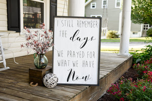 FREE SHIPPING!!!  I still remember the days we prayed for what we have now wood sign  I  wood signs  I   Nursery sign  I   wall hangings  I  wood wall art
