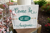 FREE U.S. SHIPPING!!!  Come in we are awesome wood sign  I  Welcome sign