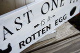 FREE SHIPPING!!!   Last one in is a rotten egg wood sign  I  Chicken coop sign  I  Chicken sign  I  Chicken coop  I  wood sign  I  Farmhouse decor  I  wall art