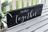 FREE SHIPPING!!!   Better Together wood sign  I  Wedding photo prop  I  Wedding signs  I  Weddings decor  I  wood signs  I  home and living  I  wall hangings