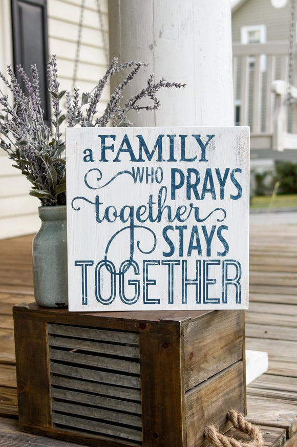 FREE U.S. SHIPPING!!! A family who prays together stays together wood sign