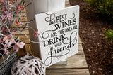 FREE SHIPPING!!! The best wines are the ones we drink with friends wood sign  I  Wine sign  I  Wine decor  I  wood signs  I  home decor  I  wall hangings