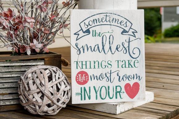 FREE SHIPPING!!! Sometimes the smallest things take up the most room in your heart wood sign  I  Nursery sign  I  home decor  I  wall hangings  I  wood signs