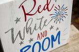 FREE SHIPPING!!!  Red White and Boom wood sign I  Forth of July I   Independence day sign I  Summer sign I   wood sign  I  home decor  I  wall art  I  signs