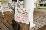FREE U.S.  SHIPPING!!! The beach is calling and I must go wood sign  I  Beach sign