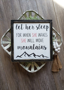 FREE U.S. SHIPPING!!!   Let her sleep for when she wakes she will move mountains wood sign