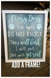 FREE U.S. SHIPPING!!!   Crazy dogs live here wood sign.