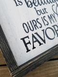 FREE SHIPPING!!!   Every love story is beautiful but ours is my favorite wood sign
