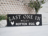 FREE U.S. SHIPPING!!!   Last one in is a rotten egg wood sign  I  Chicken coop sign